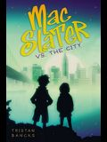 Mac Slater vs. the City
