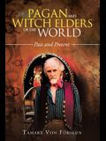 Pagan and Witch Elders of the World: Past and Present