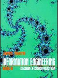 Information Engineering Book III: Design and Construction