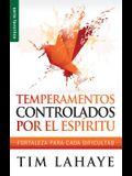Temperamentos Controladors Por el Espiritu: Fortaleza Para Cada Dificultad