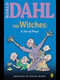 The Witches: A Set of Plays: A Set of Plays