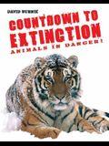 Countdown to Extinction: Animals in Danger!. David Burnie