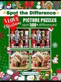 Spot the Difference I Love Christmas Picture Puzzles: Activity Book Featuring Christmas and Holiday Pictures in Fun Spot the Difference Puzzle Games