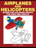 Airplane and Helicopter: Super Fun Coloring Books for Kids and Adults