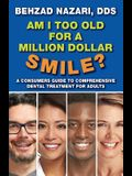 Am I too old for a million dollar smile?