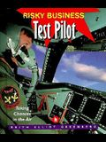 Test Pilot: Taking Chances in the Air
