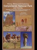 Hiking, Biking and Exploring Canyonlands National Park and Vicinity