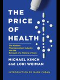 The Price of Health: The Modern Pharmaceutical Industry and the Betrayal of a History of Care