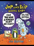Jop and Blip Wanna Know #1: Can You Hear a Penguin Fart on Mars?: And Other Excellent Questions