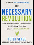 The Necessary Revolution: How individuals and organizations are working together to create a sustainable world.