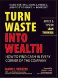 Turn Waste Into Wealth: How to Find Cash in Every Corner of the Company