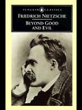 Beyond Good and Evil: Prelude to a Philosophy of the Future (Penguin Classics)