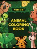 Animal Coloring Book for Kids: Activities for Toddlers, Preschoolers, Boys & Girls Ages 3-4, 4-6, 6-8