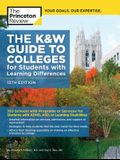 The K&w Guide to Colleges for Students with Learning Differences, 13th Edition: 353 Schools with Programs or Services for Students with Adhd, Asd, or