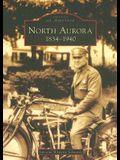 North Aurora: 1834-1940