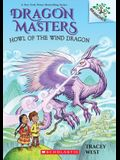 Howl of the Wind Dragon: A Branches Book (Dragon Masters #20), 20