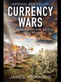 Currency Wars: The Making of the Next Global Crisis