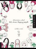 Illustration School: Let's Draw Happy People