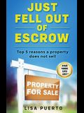 Just Fell Out of Escrow: Top 5 Reasons a Property Does Not Sell
