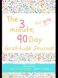 The 3 Minute, 90 Day Gratitude Journal for Girls: A Positive Thinking and Gratitude Journal For Girls to Promote Happiness, Self-Confidence and Well-B