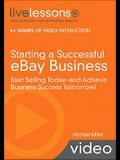 Starting a Successful Ebay Business (Video Training): Start Selling Today - And Achieve Business Success Tomorrow! [With DVD]