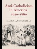 Anti-Catholicism in America, 1620-1860