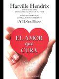 El Amor Que Cura = Giving the Love That Heals