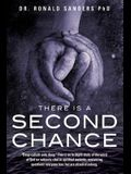 There Is a Second Chance