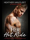 Her Hot Ride: A gripping and sexy biker mc romantic suspense novel