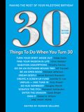 30 Things to Do When You Turn 30 Second Edition: Making the Most of Your Milestone Birthday