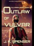 Outlaw of Vulvar: Vulvarian Saga Book 3