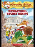 Operation: Secret Recipe (Geronimo Stilton #66), 66