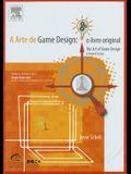 A Arte de Game Design: O Livro Original