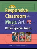 Responsive Classroom for Music, Art, Pe, and Other Special Areas