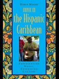 Music in the Hispanic Caribbean: Experiencing Music, Expressing Culture [With CDROM]