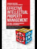 Effective Intellectual Property Management for Small to Medium Businesses and Social Enterprises: IP Branding, Licenses, Trademarks, Copyrights, Paten