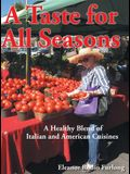 A Taste for all Seasons: A Healthy Blend of Italian and American Cuisines