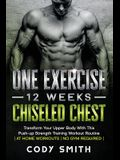 One Exercise, 12 Weeks, Chiseled Chest: Transform Your Upper Body With This Push-up Strength Training Workout Routine at Home Workouts No Gym Required