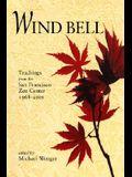 Wind Bell: Teachings from the San Francisco Zen Center - 1968-2001