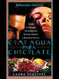 Como Agua Para Chocolate: Novela de Entregas Mensuales Con Recetas, Amores y Remedios Caseros = Like Water for Chocolate