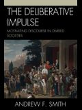 The Deliberative Impulse: Motivating Discourse in Divided Societies