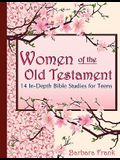 Women of the Old Testament, 14 In-Depth Bible Studies for Teens