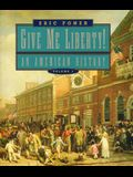 Give Me Liberty!: An American History; To 1877