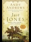 Just Jones: Sometimes a Thing Is Impossible . . . Until It Is Actually Done (a Noticer Book)