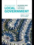 Managing Local Government: An Essential Guide for Municipal and County Managers