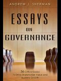 Essays on Governance: 36 Critical Essays to Drive Shareholder Value and Business Growth