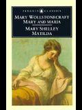Mary and Maria by Mary Wollstonecraft & Matilda by Mary Shelley (Penguin Classics)