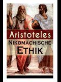 Nikomachische Ethik: Das Wesen des höchsten Gutes: Wie man ein guter Mensch wird und wie man ein glückliches Leben führt