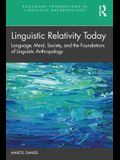 Linguistic Relativity Today: Language, Mind, Society, and the Foundations of Linguistic Anthropology