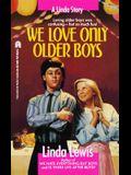 We Love Only Older Boys